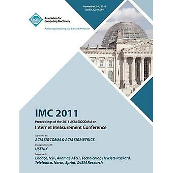 IMC 2011 Proceedings of the 2011 ACM SIGCOMM on Internet Measurement Conference by IMC 2011 Conference Committee
