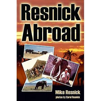 Resnick Abroad door Resnick & Mike