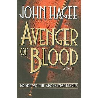Avenger of Blood by Hagee & John