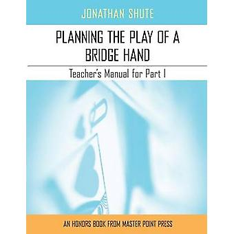 Planning the Play A Teachers Manual for Part I by Shute & Jonathan