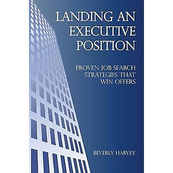 Landing an Executive Position by Harvey & Beverly