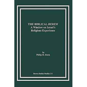 The Biblical Herem A Window on Israels Religious Experience by Stern & Philip D.