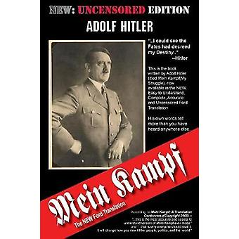 Mein Kampf The New Ford Translation by Hitler & Adolf