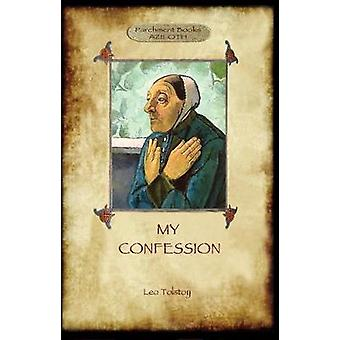 A Confession Aziloth Books Leo Tolstoy and the meaning of Life by Tolstoy & Leo
