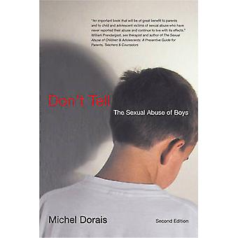 Dont Tell  The Sexual Abuse of Boys Second Edition by Michel Dorais
