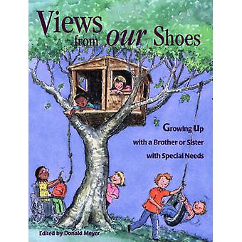 Views from Our Shoes  Growing Up with a Brother or Sister with Special Needs by Illustrated by Cary Pillo & Edited by Donald J Meyer