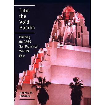 Into the Void Pacific - Building the 1939 San Francisco World's Fair b