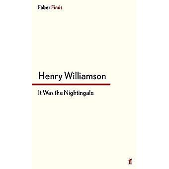 It Was the Nightingale de Henry Williamson - 97805712773777Livro