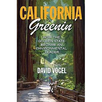 California Greenin' - How the Golden State Became an Environmental Lea