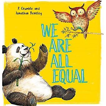 We Are All Equal by P Crumble - 9780702302442 Book