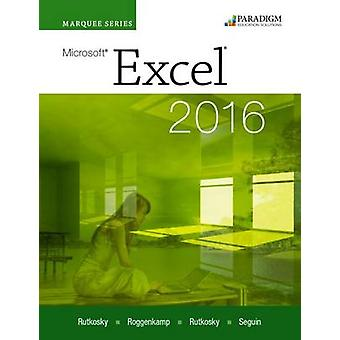 Marquee Series - Microsoft Excel 2016 - Text by Nita Rutkosky - Denise