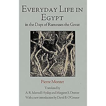 Everyday Life in Egypt in the Days of Ramesses The Great by Pierre Mo