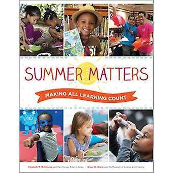 Summer Matters - Making All Learning Count by Elizabeth M. McChesney -