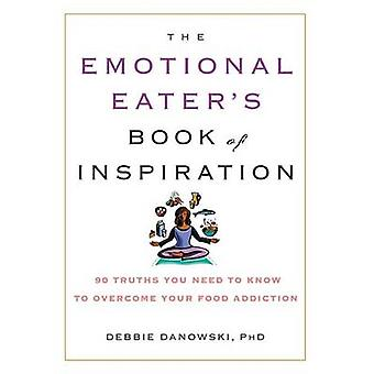 The Emotional Eater's Book of Inspiration - 90 Truths You Need to Know