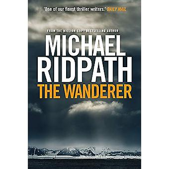 The Wanderer by Michael Ridpath - 9781782398738 Book