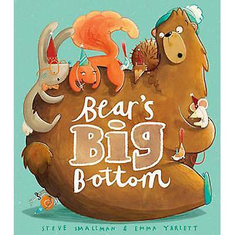 Bear's Big Bottom by Steve Smallman - Emma Yarlett - 9781848955868 Bo