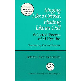 Singing Like a Cricket - Hooting Like an Owl - Selected Poems of Yi Ky