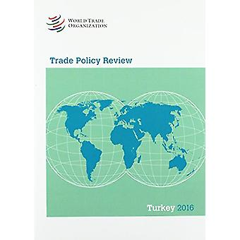 Trade Policy Review - Turkey - 2016 by World Trade Organization - 9789