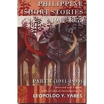 Philippine Short Stories - 1941-1955 - Part I (1941-1949) by Leopoldo