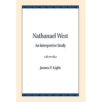 Nathanael West - An Interpretive Study by James F. Light - 97808101396