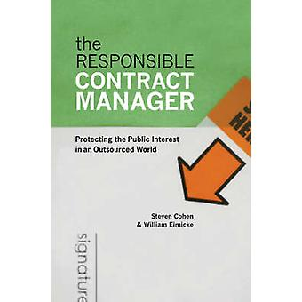 The Responsible Contract Manager - Protecting the Public Interest in a