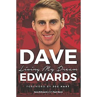 Dave Edwards - Living My Dream by Dave Edwards - 9781902719641 Book