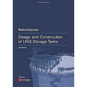 Design and Construction of LNG Storage Tanks by Josef Roetzer - 97834