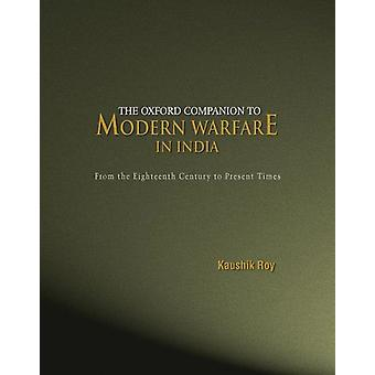 The Oxford Companion to Modern Warfare in India by Dr. Kaushik Roy -