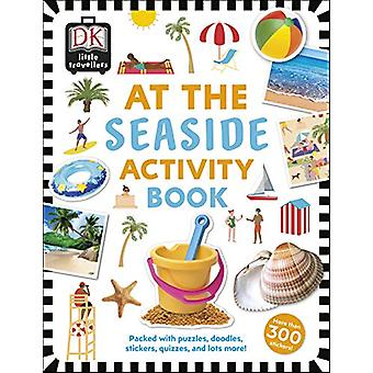 At the Seaside Activity Book - Includes more than 300 Stickers by DK -