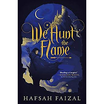 We Hunt the Flame by Hafsah Faizal - 9780374311544 Book