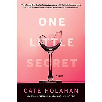 One Little Secret - A Novel by Cate Holahan - 9781683319726 Book