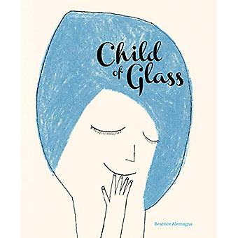 Child of Glass by Beatrice Alemagna - 9781592703036 Book