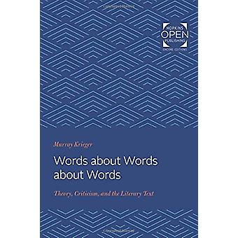 Words about Words about Words - Theory - Criticism - and the Literary