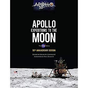 Apollo Expeditions to the Moon - The NASA History 50th Anniversary Edi