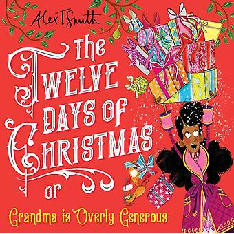 The Twelve Days of Christmas by Smith & Alex T