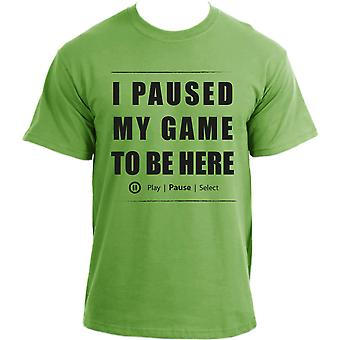 I Paused My Game To Be Here T Shirt  -  Funny Video Gamer T Shirt For Men