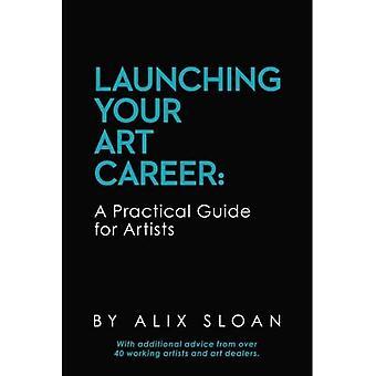 Lancering af din kunstkarriere: En praktisk guide til kunstnere
