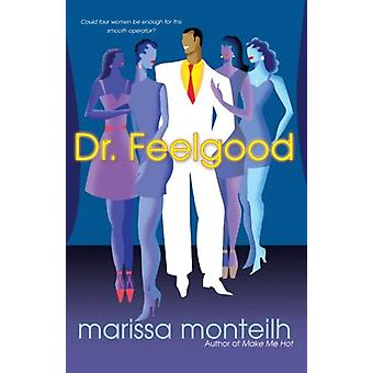 Dr. Feelgood by Marissa Monteilh - 9780758211224 Book
