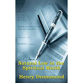 Natural Law in the Spiritual World by Henry Drummond - 9781515437116