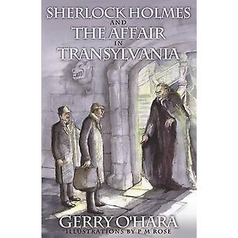 Sherlock Holmes and the Affair in Transylvania by Gerry O'Hara - 9781