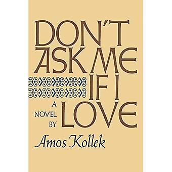Spørg mig ikke, om jeg elsker