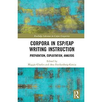 Corpora in ESPEAP Writing Instruction by Edited by Maggie Charles & Edited by Ana Frankenberg Garcia