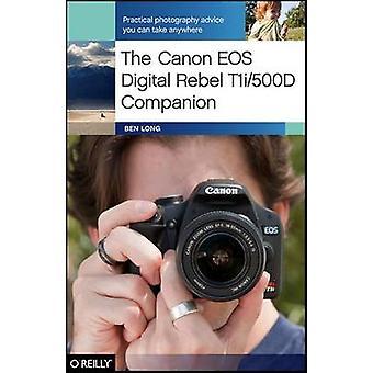 Canon EOS Digital Rebel T1i500D Companion av Ben Long