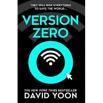 Version Zero A breathtaking debut action and adventure crime thriller from the New York Times bestselling author