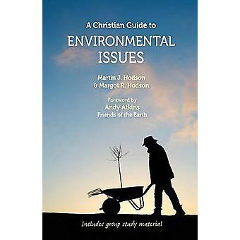 Christian Guide to Environmental Issues A by Hodson & Martin J