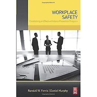 Workplace Safety: Establishing an Effective Violence Prevention Program