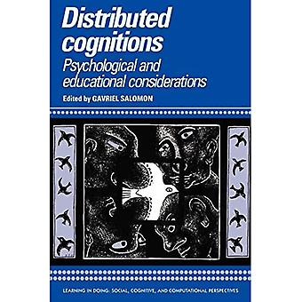 Distributed Cognitions: Psychological and Educational Considerations (Learning in Doing: Social, Cognitive & Computational Perspectives) (Learning in Doing: ... Cognitive and Computational Perspectives)