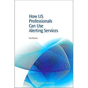 How Lis Professionals Can Use Alerting Services for Survival : Grasping Opportunities