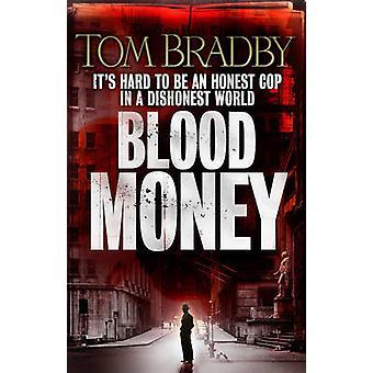 Blood Money by Tom Bradby - 9780552153089 Book