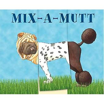 Mix-a-Mutt by Sara Ball - 9780789213105 Book